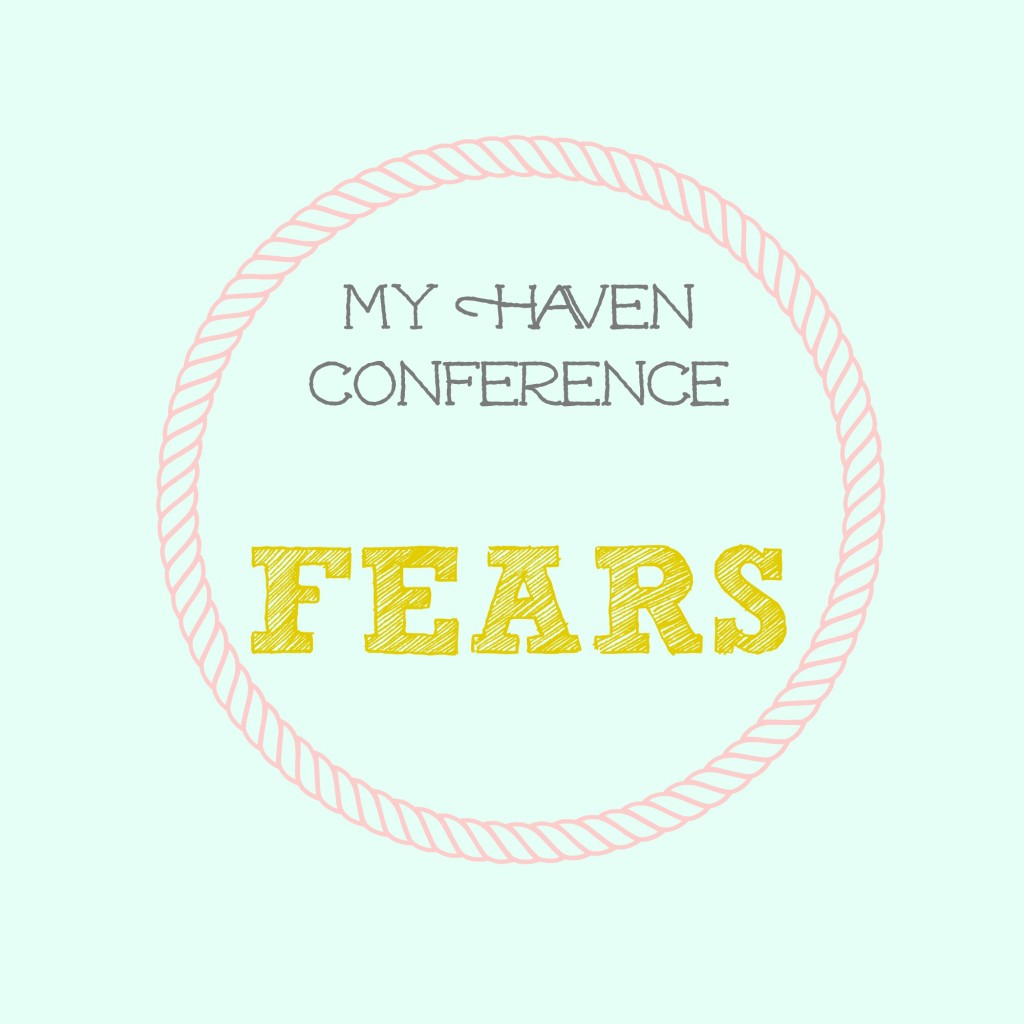 My Haven Conference Fears