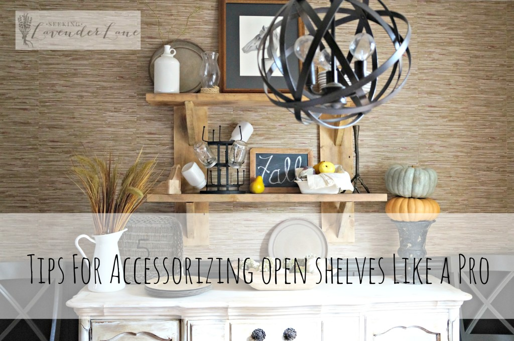 Tips for Accessorizing Open Shelves Like a Pro with Seeking Lavender Lane