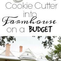 Turning Cookie Cutter into Farmhouse on a Budget