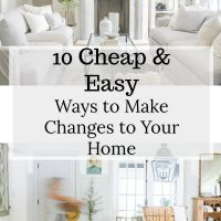 10 Ways to Make Changes to Your Home that are Easy and Cheap!